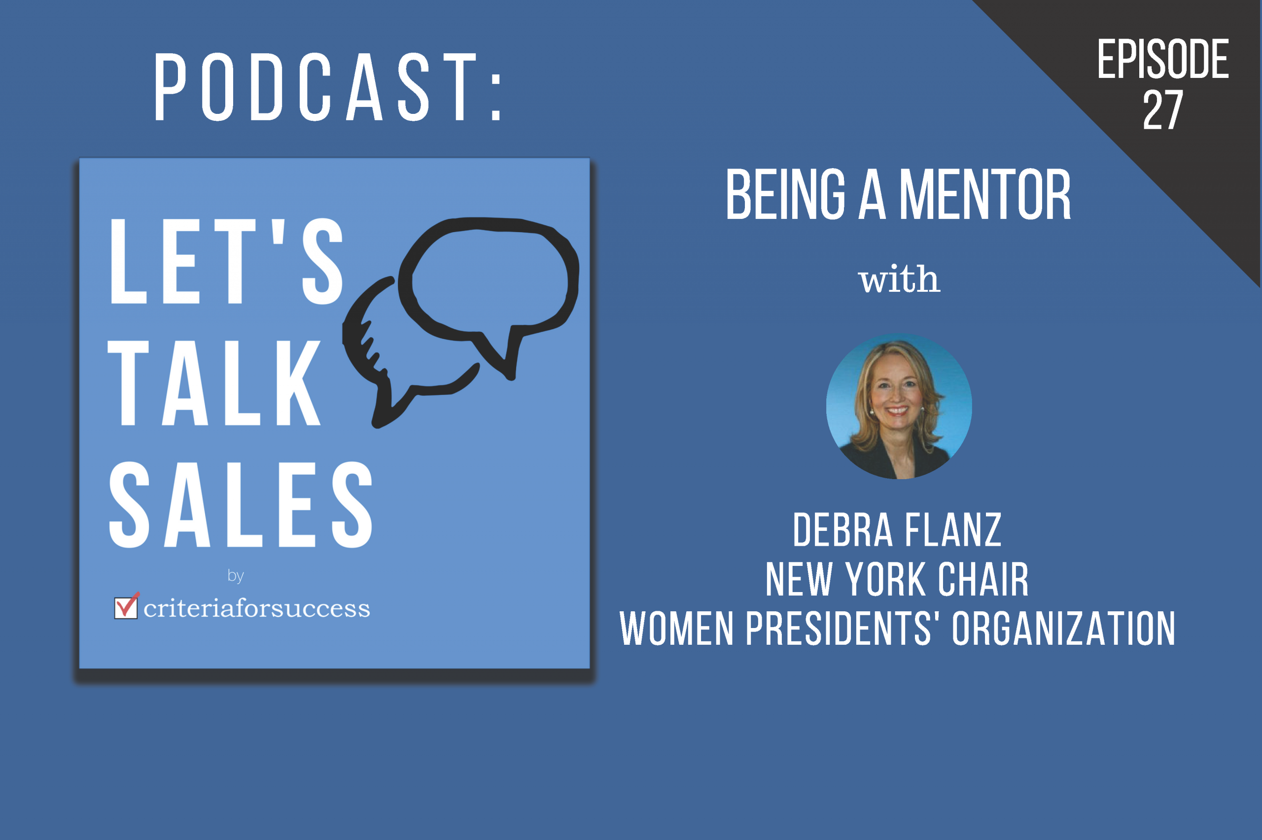 Let S Talk Sales Being A Mentor With Debra Flanz Episode 27