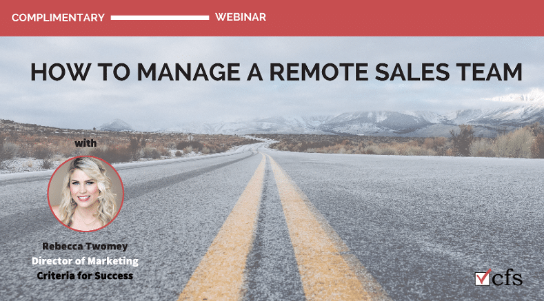Complimentary Webinar: How to Manage a Remote Sales Team