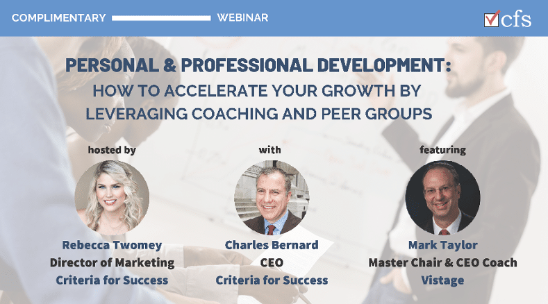 Webinar - Personal & Professional Development: How to Accelerate Your Growth by Leveraging Coaching and Peer Groups