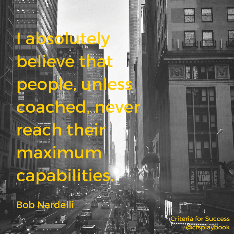 I absolutely believe that people, unless coached, never reach their maximum capabilities. - Bob Nardelli