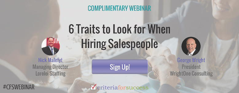 Sales Webinar: 6 Traits to Look for When Hiring Salespeople